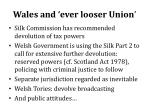 wales and ever looser union