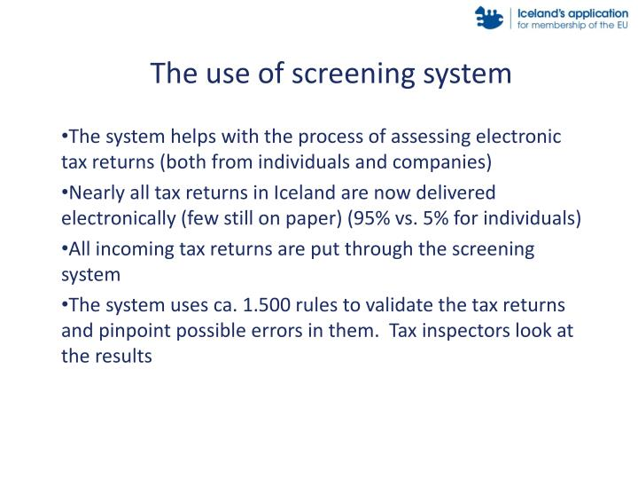 The use of screening system