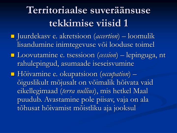 Territoriaalse suveräänsuse tekkimise viisid 1