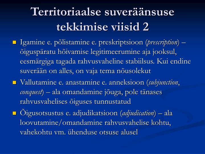 Territoriaalse suveräänsuse tekkimise viisid 2