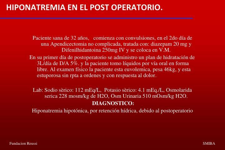 HIPONATREMIA EN EL POST OPERATORIO.