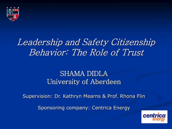 Leadership and safety citizenship behavior the role of trust