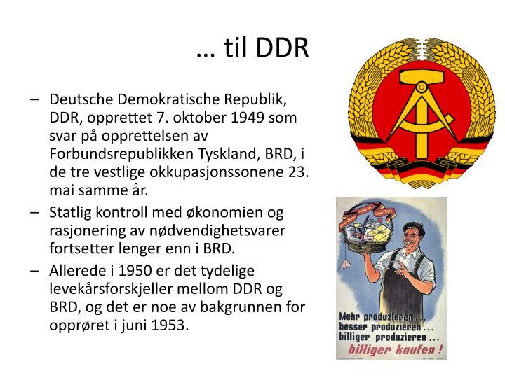 … til DDR
