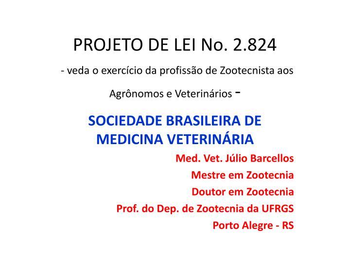 PROJETO DE LEI No. 2.824
