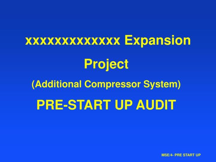 xxxxxxxxxxxxx Expansion Project