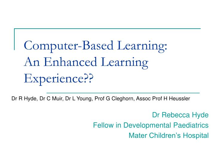 Computer based learning an enhanced learning experience