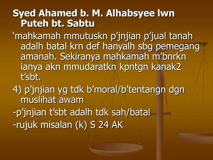 Syed Ahamed b. M. Alhabsyee lwn Puteh bt. Sabtu