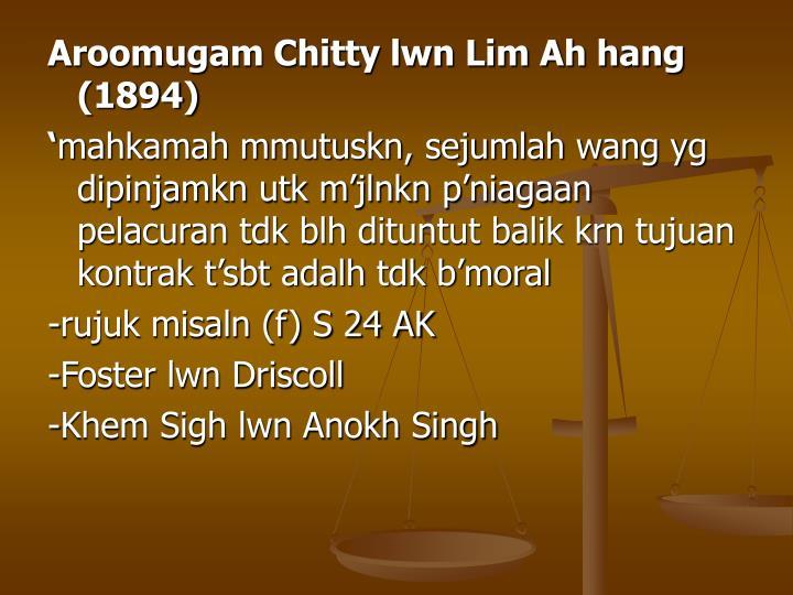 Aroomugam Chitty lwn Lim Ah hang (1894)