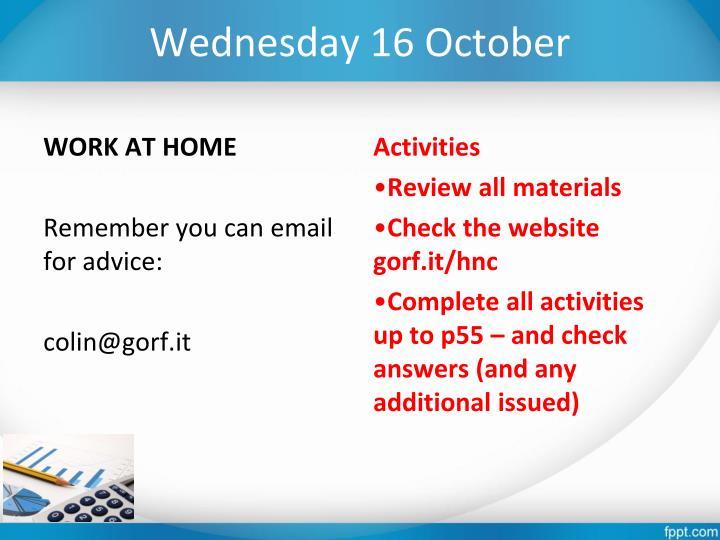 Wednesday 16 October