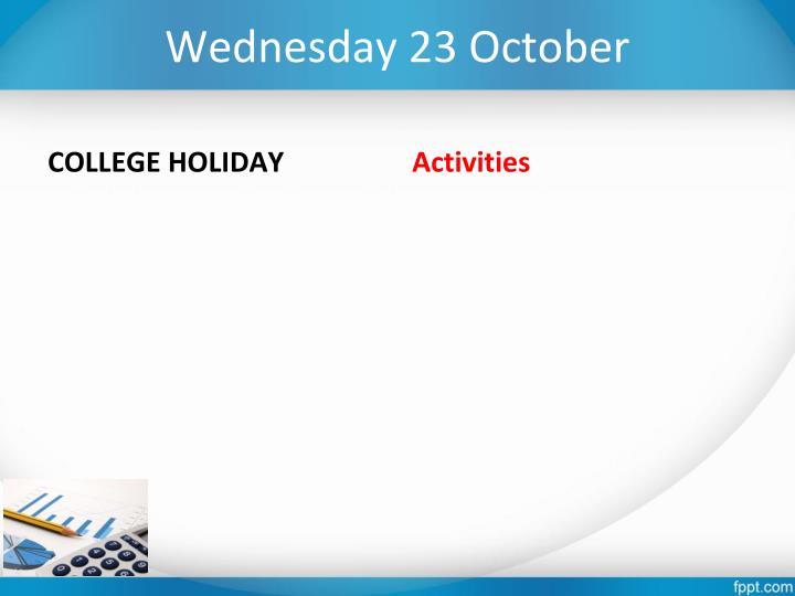 Wednesday 23 October