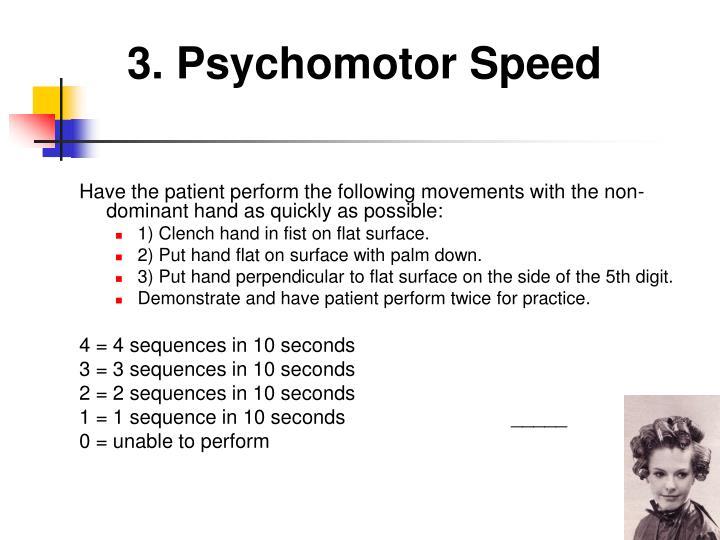 3. Psychomotor Speed