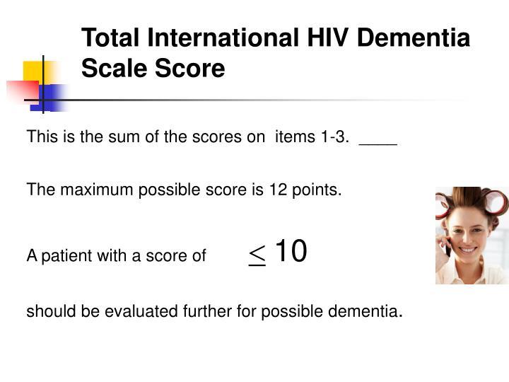 Total International HIV Dementia Scale Score