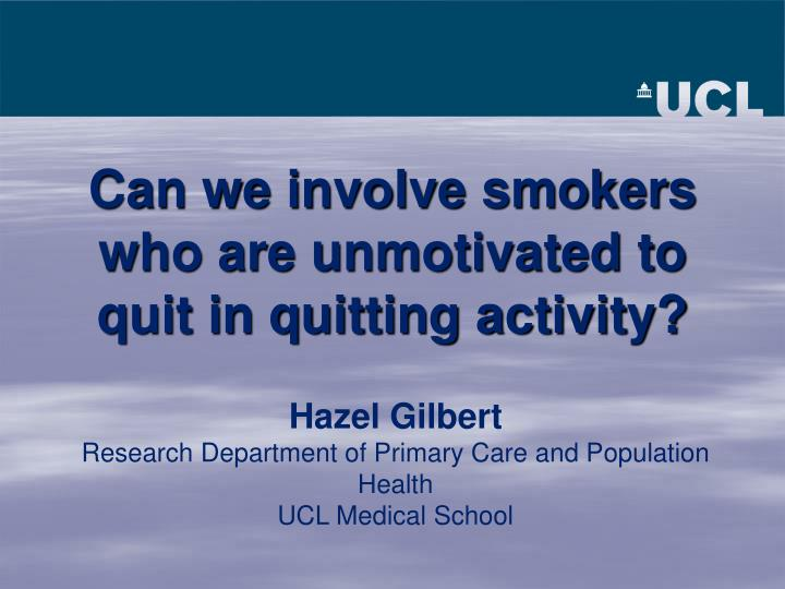 Can we involve smokers who are unmotivated to quit in quitting activity?