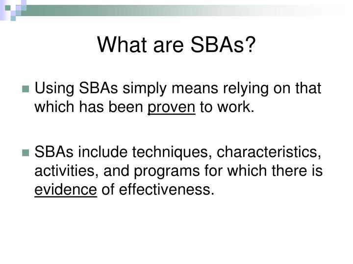 What are SBAs?