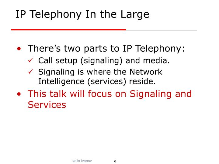 IP Telephony In the Large