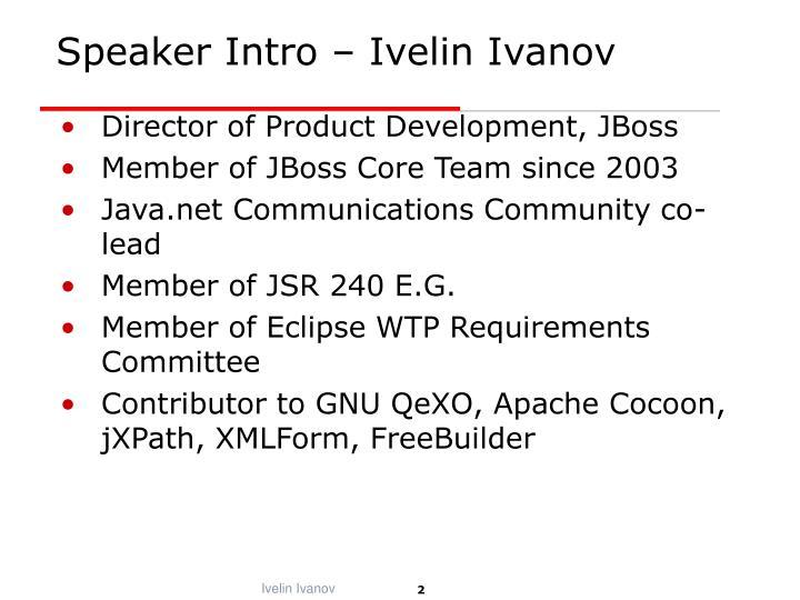 Speaker Intro – Ivelin Ivanov