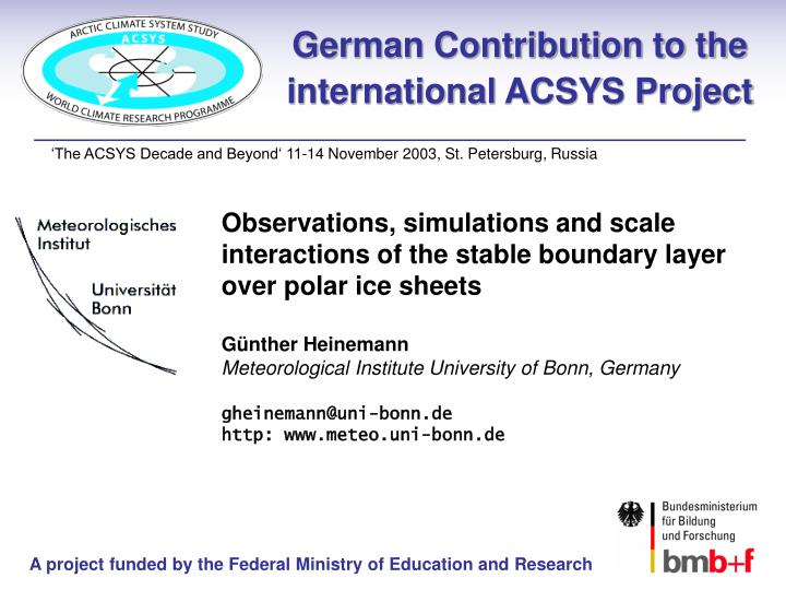 German contribution to the international acsys project