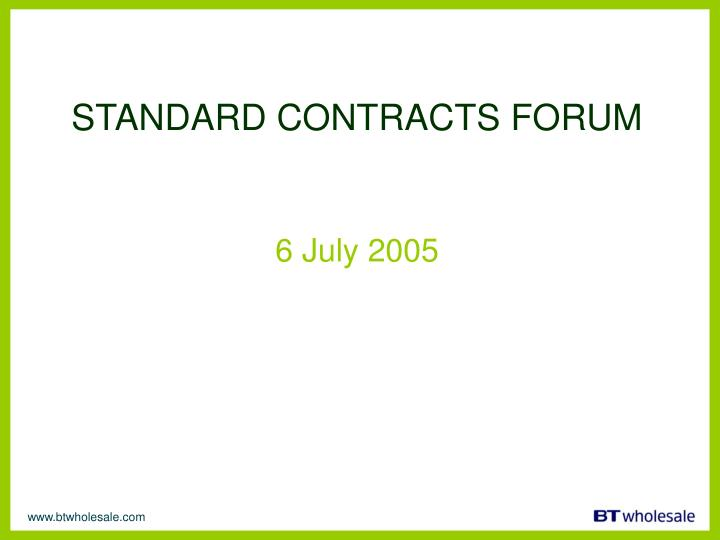 STANDARD CONTRACTS FORUM