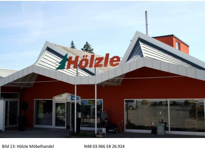 Bild 13: Hölzle MöbelhandelN48 03.966 E8 26.924