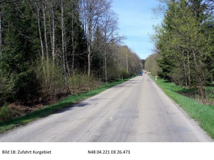 Bild 18: Zufahrt KurgebietN48 04.221 E8 26.473