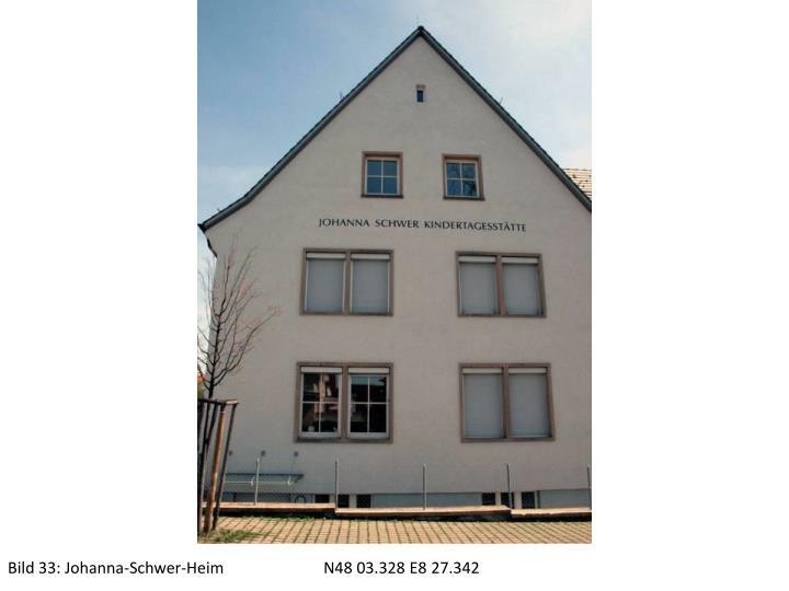 Bild 33: Johanna-Schwer-HeimN48 03.328 E8 27.342