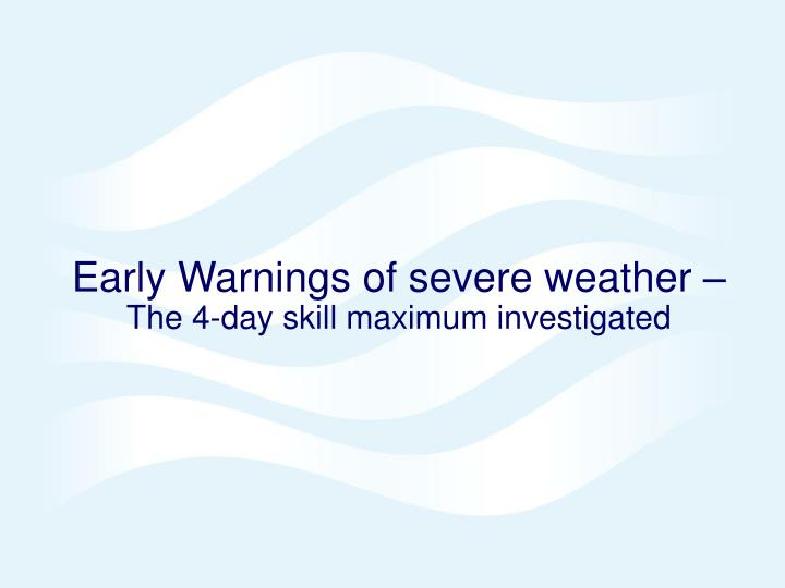 Early Warnings of severe weather –