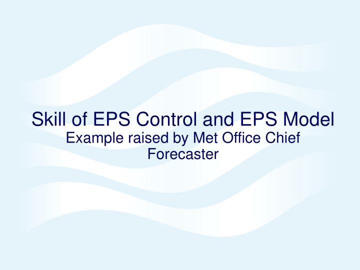 Skill of EPS Control and EPS Model