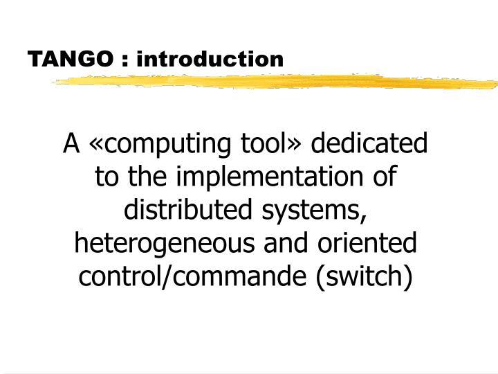 TANGO : introduction