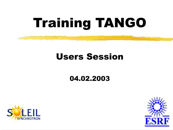 Training tango users session 04 02 2003