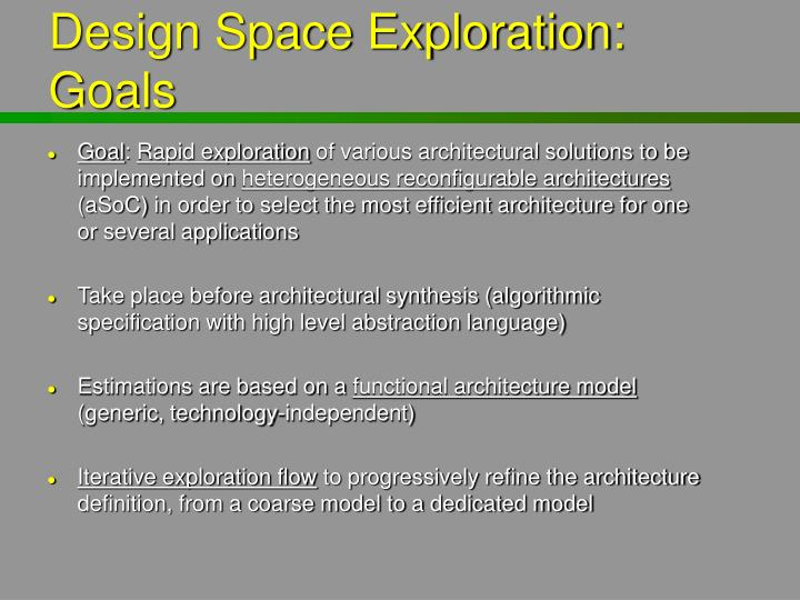 Design Space Exploration: Goals