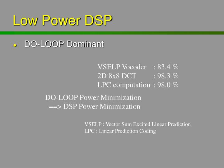 Low Power DSP