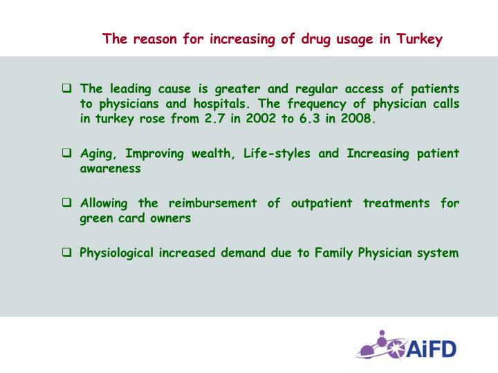 The reason for increasing of drug usage in Turkey
