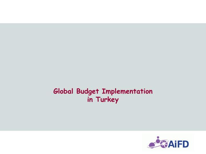 Global Budget Implementation