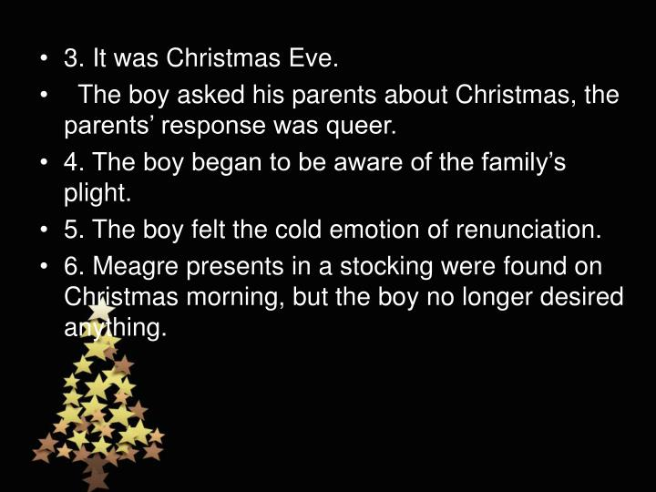 3. It was Christmas Eve.