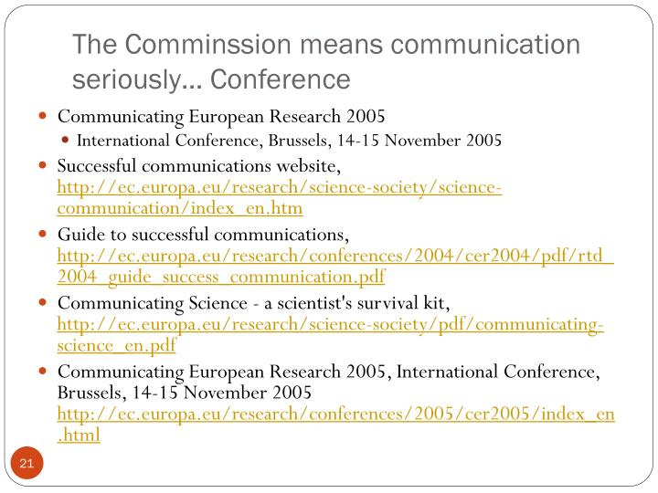 The Comminssion means communication seriously… Conference