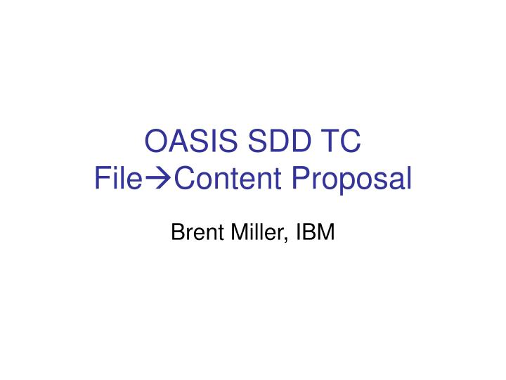 Oasis sdd tc file content proposal