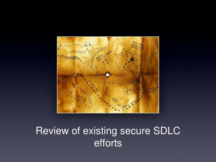 Review of existing secure SDLC efforts