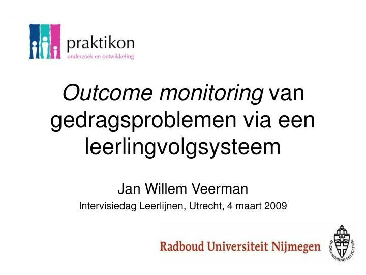 Outcome monitoring