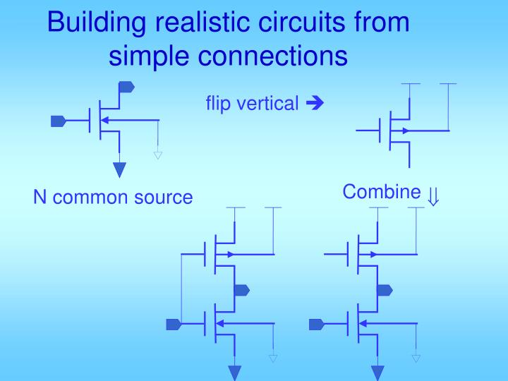 Building realistic circuits from simple connections
