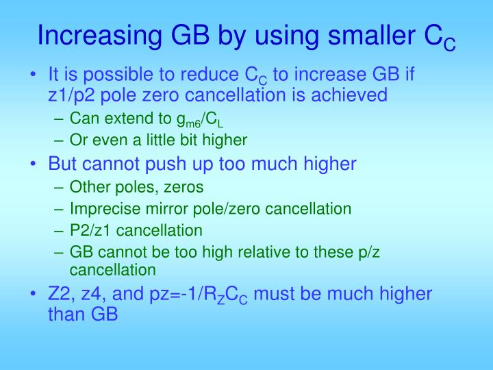 Increasing GB by using smaller C