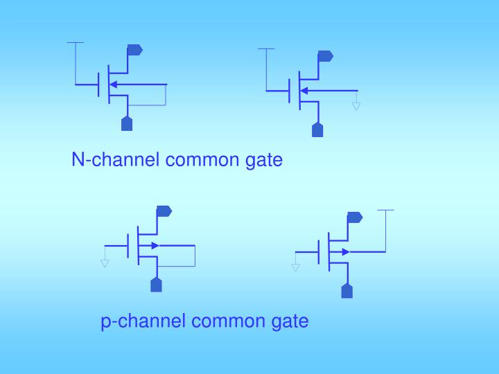 N-channel common gate