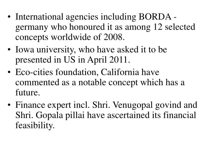 International agencies including BORDA - germany who honoured it as among 12 selected concepts worldwide of 2008.