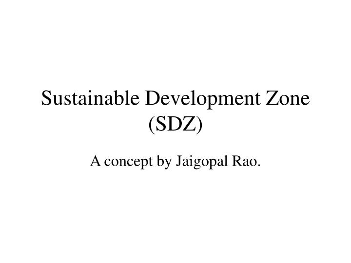 Sustainable development zone sdz