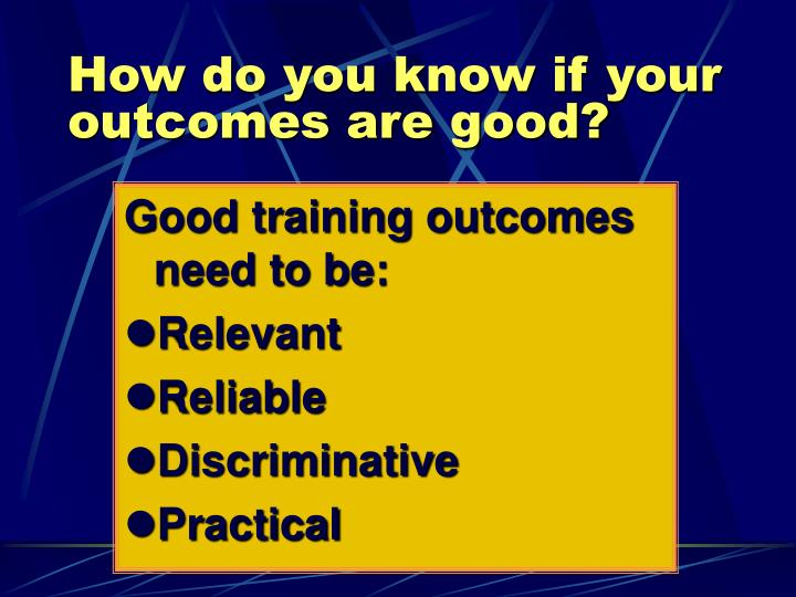 How do you know if your outcomes are good?