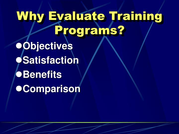 Why Evaluate Training Programs?