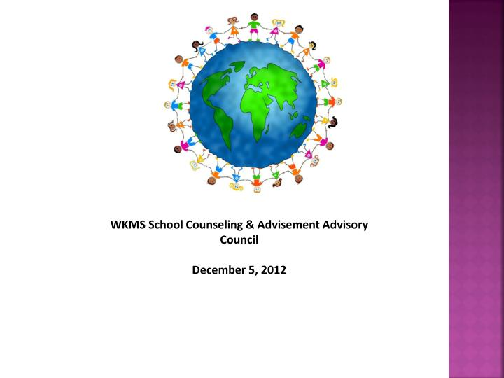 WKMS School Counseling & Advisement Advisory Council
