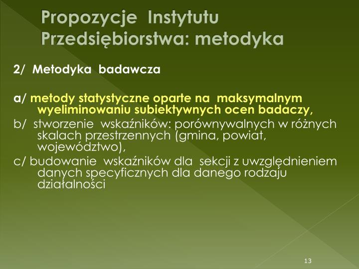 Propozycje  Instytutu  Przedsiębiorstwa: metodyka