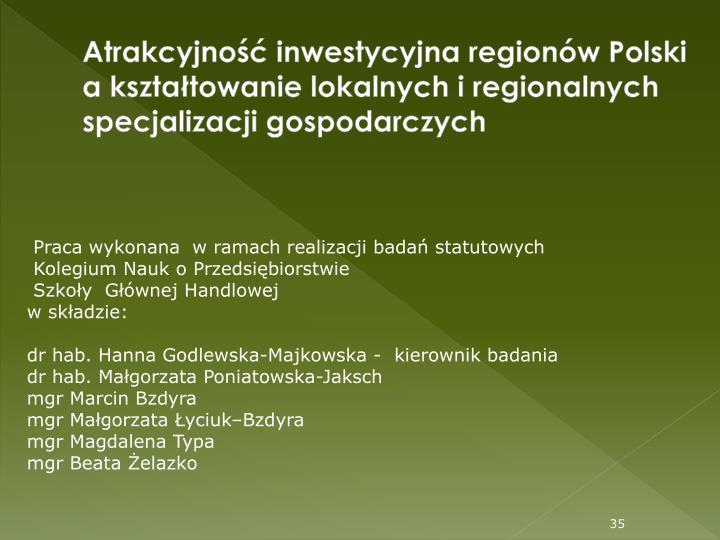 Atrakcyjno inwestycyjna regionw Polski a ksztatowanie lokalnych i regionalnych specjalizacji gospodarczych