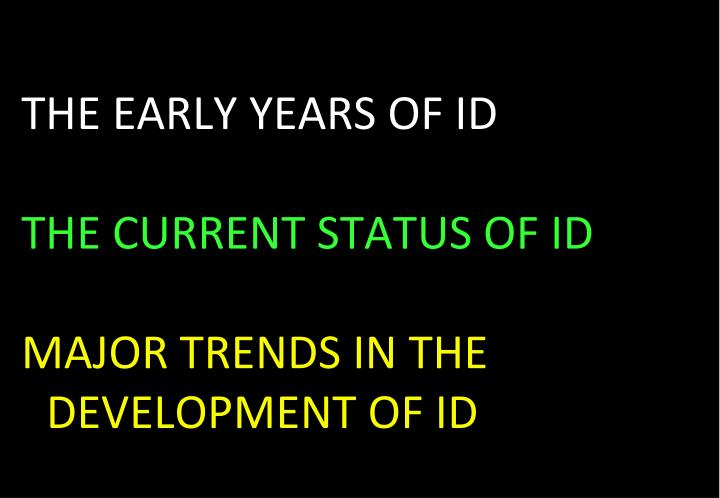 THE EARLY YEARS OF ID