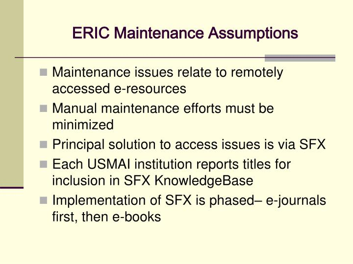 Eric maintenance assumptions